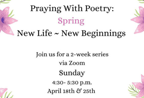 Praying with Poetry: Spring – New Life – New Beginnings